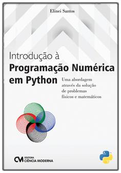 Introdução à Programação Numérica em Python - Uma Abordagem Através da Solução de Problemas Físicos e Matemáticos