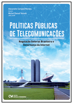 Políticas Públicas de Telecomunicações - Regulação Setorial Brasileira e Governança da Internet