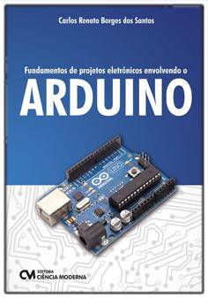 Fundamentos de Projetos Eletrônicos Envolvendo o Arduino - Teoria Digital