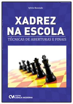 Xadrez na Escola - Técnicas de Aberturas e Finais