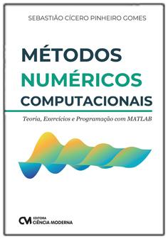 Métodos Numéricos Computacionais - Teoria, Exercícios e Programação com MATLAB