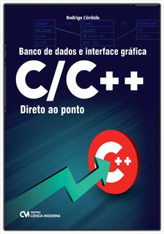 Banco de Dados e Interface Gráfica C/C ++ Direto ao Ponto