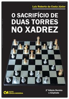 O Sacrifício de Duas Torres no Xadrez - 2a. Edição Revista e Ampliada