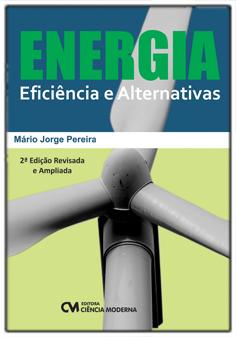 Energia: Eficiência e Alternativas - 2a. Edição Revisada e Ampliada