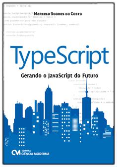 TypeScript - Gerando o JavaScript do Futuro