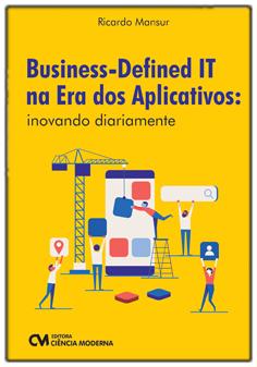 Business-Defined IT na Era dos Aplicativos: inovando diariamente