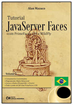 Tutorial JavaServer Faces com PrimeFaces, CDI e WildFly - Volume 2