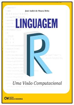 Linguagem R - Uma Visão Computacional