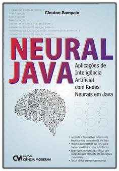 Neural Java - Aplicações de Inteligência Artificial com Redes Neurais em Java